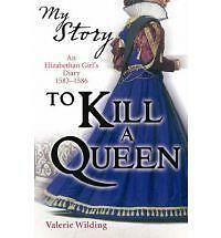 To Kill a Queen: An Elizabethan Girl's Diary, 1583 -1586 - New Book