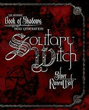 Solitary Witch: The Ultimate Book Of Shadows For The New Generation: By Silve...