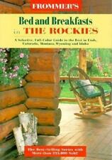 Frommers B Rockies (Frommer's Bed & Breakfast Guide Rockies) Frommers Paperback