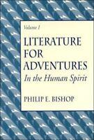 Literature for Adventures in the Human Spirit by Bishop, Philip