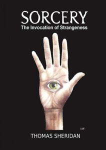 Sorcery: The Invocation of Strangeness by Thomas Sheridan