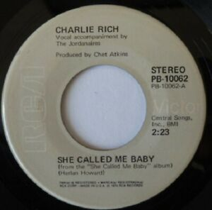 CHARLIE RICH:  SHE CALLED ME BABY / TEN DOLLARS AND A CLEAN WHITE SHIRT:   1974