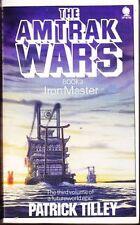 Amtrak Wars Vol.3: IRON MASTER: The Iron Master Bk. 3,Patrick Tilley