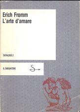 Erich Fromm: L'arte d'amare Il Saggiatore, 1982