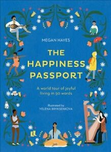 The Happiness Passport A world tour of joyful living in 50 words 9781781318027