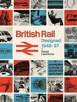 British Rail Designed 1948-1997, Hardcover by Lawrence, David, Brand New, Fre...