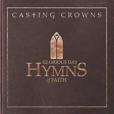 PREORDER: CASTING CROWNS - GLORIOUS DAYS - HYMNS OF FAITH  (CD) Sealed