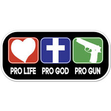 "Pro Life Pro God Pro Gun Conservative Republican car bumper sticker decal 6"" x 3"
