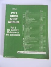 1977 Original Ford Truck Shop Manual Vol. 5 Pre-Delivery, Maintenance and Lub
