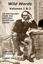 Wild Words: An Anthology of Flash fiction by 22 authors of the Writers' Kickstar