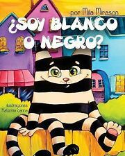 Soy Blanco o Negro : Un Grandioso Libro para niños Sobre un Gato Rayado...