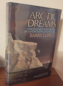 Arctic Dreams - Barry Lopez - First Hardcover 1986