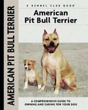 American Pit Bull Terrier: A Comprehensive Guide to Owning and Caring for Your D