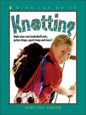 Knotting: Make Your Own Basketball Nets, Guitar Straps, Sports Bags and More (K