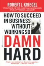 How to Succeed in Business Without Working So Damn Hard-ExLibrary