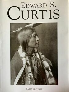 Edward S. Curtis: Photos of Indians by Barry Pritzker Oversized Hardcover Book