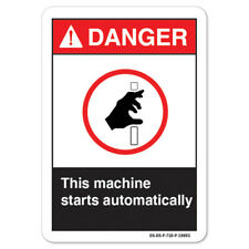 Ansi Danger Sign This Machine Starts Automatically Made In The Usa