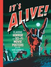 It's Alive!: Classic Horror and Sci-Fi Movie Posters from the Kirk Hammett Colle