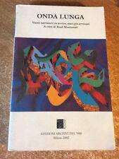 Onda lunga nuovi narratori cura di Raul Montanari 2002 Ediioni Archivi del '900