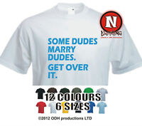 Some dudes marry dudes, get over it t-shirt gay marriage rights funny tee