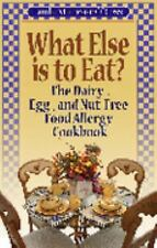 What Else is to Eat? The Dairy-, Egg-, and Nut-Free Food Allergy Cookb-ExLibrary