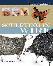 Sculpting in Wire (Basics of Sculpture), Acceptable, Miles, Cathy, Book