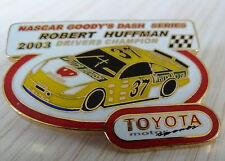 PIN'S COURSE USA NASCAR ROBERT HUFFMAN TOYOTA MOTOR SPORT 2003 EGF MFS