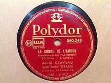 78 rpm ANDRE CLAVEAU- La ronde de l'amour - POLYDOR 560.248