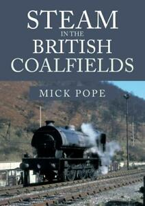 Steam in the British Coalfields, Pope, Mick, New Book