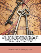 The Principles of Agronomy: A Text-Book of Crop Production for High-Schools and