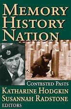 Memory, History, Nation: Contested Pasts (Memory and Narrative)