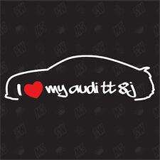 I love my Audi TT 8J - Ventilatore Adesivo Anno 06-13, Auto Tuning adesivo