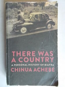There Was a Country: A Personal History of Biafraachebe chinuaallen lane2012