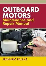 Outboard Motors Maintenance And Repair Manual: By Jean-Luc Pallas