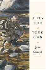 A Fly Rod of Your Own (John Gierach's Fly-fishing Library) by Gierach, John | Ha