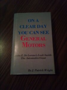 """""""On A Clear Day You Can See General Motors"""" by J. Patrick Wright  HC 1979 *GOOD*"""