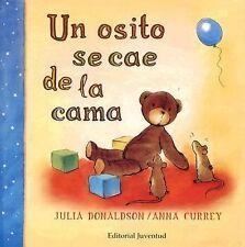 Un Osito Se Cae de la Cama by Donaldson - Currey and Julia Donaldson (2006,...