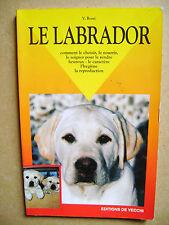 Livre Le labrador chiens de race tout savoir De Vecchi /D12