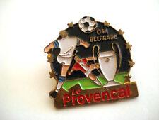 PINS FOOTBALL OM BELGRADE JOURNAL LE PROVENCAL FOOT