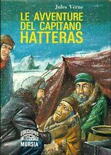 VERNE Jules, Le avventure del capitano Hatteras. Mursia, Corticelli, 1967
