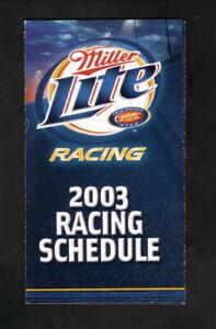 Miller Lite Racing--NASCAR/Winston Cup/Indy Champ Car/NHRA--2003 Pocket Schedule
