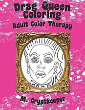 Drag Queen Coloring Book: Adult Color Therapy: Featuring Rupaul Alas... NEW BOOK