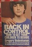 Back in Control : How to Get Your Children to Beha