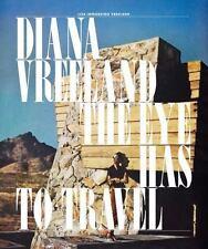 NEW Diana Vreeland: The Eye Has to Travel by Lisa Immordino Vreeland Hardcover B