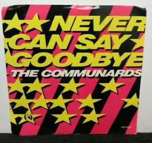 THE COMMUNARDS NEVER CAN SAY GOODBYE (NM) MCA-53224 45 RECORD
