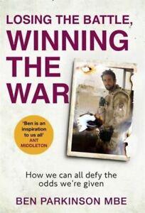 Losing the Battle, Winning the War by Ben Parkinson