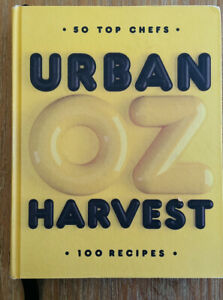 URBAN OZ HARVEST Cookbook 50 Top Chefs 100 Recipes Hardcover Book 2014 SPECIAL