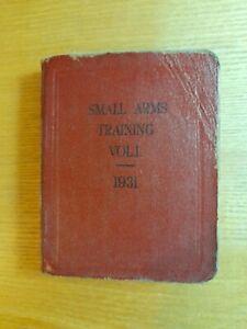 Small Arms Training Volume 1 General, Rifle, Bayonet & Revolver 1931