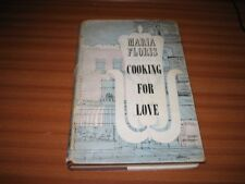 COOKING FOR LOVE BY MARIA FLORIS HARDBACK 1ST EDITION 1959