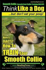 Smooth Collie, Smooth Coat Collie Training Aaa Akc - Think Like a Dog But Don't